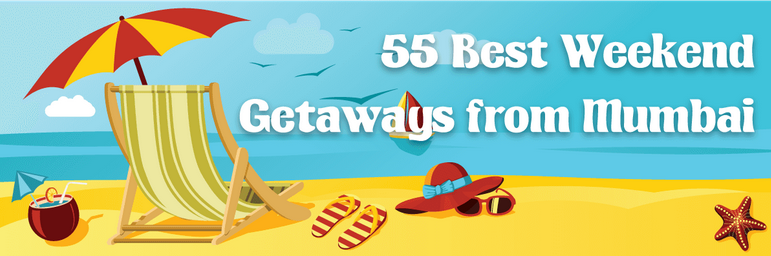 55 Weekend Getaways from Mumbai