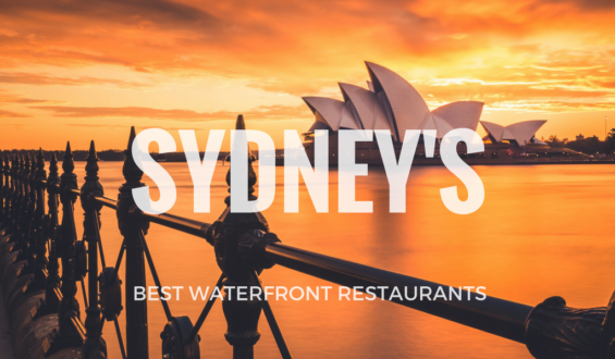 Sydney's Best Waterfront Restaurants